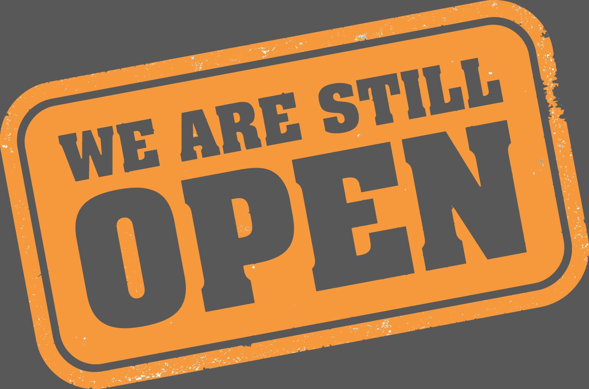 still open